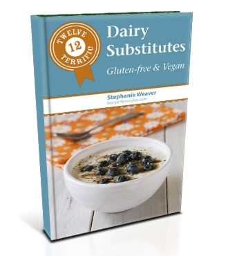 Twelve Terrific Dairy Substitutes e-book available now!