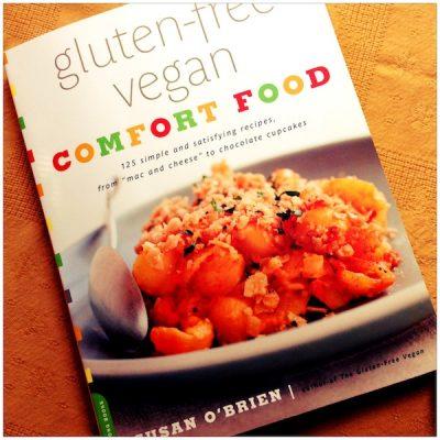 Cookbook review: Gluten-Free Vegan Comfort Food by Susan O'Brien