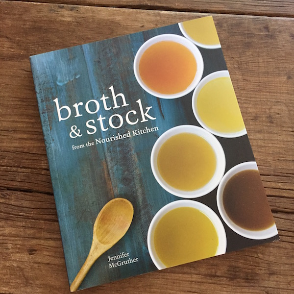 cookbook review of broth stock from the nourished kitchen by jennifer mcgruther on recipe renovator - Nourished Kitchen